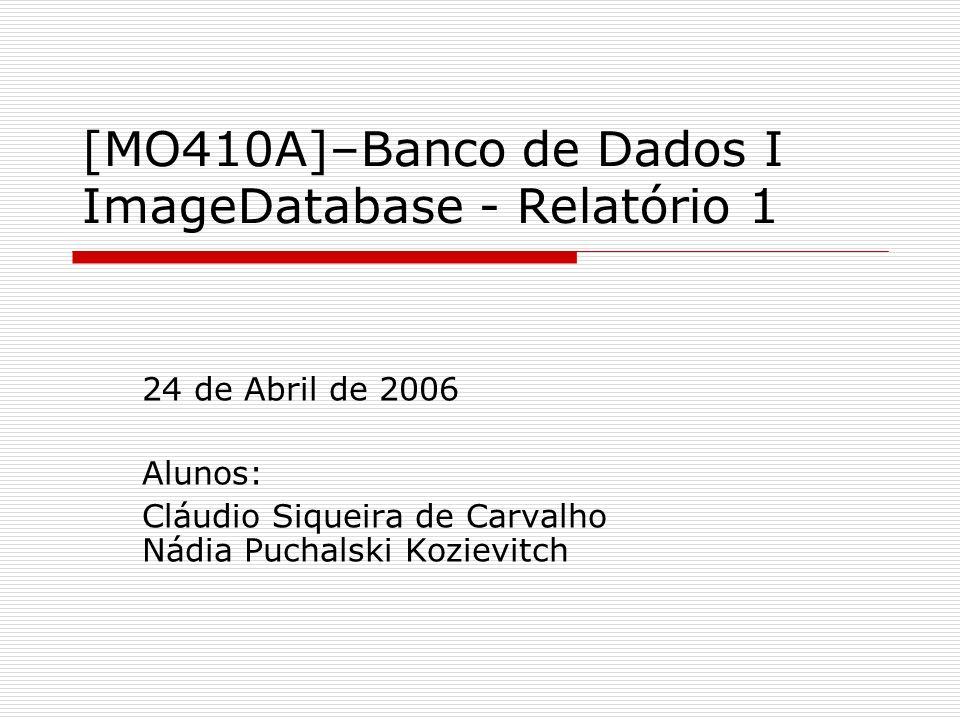 [MO410A]–Banco de Dados I ImageDatabase - Relatório 1